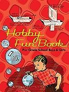 Hobby fun book for grade school boys and…