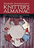 Zimmermann, Elizabeth: Elizabeth Zimmermann's Knitter's Almanac: The Commemorative Edition (Dover Knitting, Crochet, Tatting, Lace)