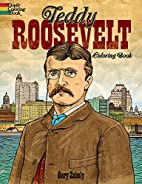 Teddy Roosevelt Coloring Book (Dover…