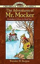 The Adventures of Mr. Mocker by Thornton W.…