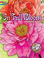In Full Bloom: A Close-Up Coloring Book by…