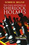 Smullyan, Raymond M.: The Chess Mysteries of Sherlock Holmes: Fifty Tantalizing Problems of Chess Detection (Dover Recreational Math)
