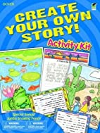 Create Your Own Story! Activity Kit (Dover…