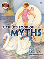 A Child's Book of Myths: Includes a…
