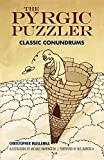 Maslanka, Christopher: The Pyrgic Puzzler: Classic Conundrums (Dover Recreational Math)