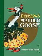 Denslow's Mother Goose by W. W. Denslow