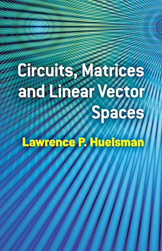 circuits-matrices-and-linear-vector-spaces-dover-books-on-electrical-engineering