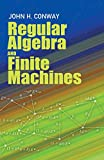 Conway, John Horton: Regular Algebra and Finite Machines (Dover Books on Mathematics)