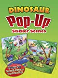 Santoro, Christopher: Dinosaur Pop-Up Sticker Scenes (Dover Children's Activity Books)