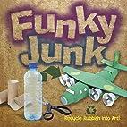 Funky Junk by Gary Kings