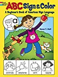 Hall, Susan T.: ABC Sign and Color: A Beginner's Book of American Sign Language