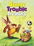 Wilhelm, Hans: Bunny Trouble Treasury