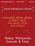 Wieniawski, Henryk: Fantasies from Opera for Violin and Piano: The Magic Flute, Faust, Othello and Carmen (Dover Chamber Music Scores)