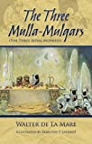Mare, Walter de La: The Three Mulla-Mulgars (The Three Royal Monkeys)