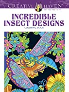Creative Haven Incredible Insect Designs…