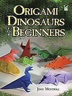 Origami Dinosaurs for Beginners (Dover…