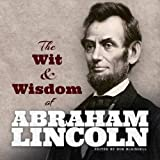Lincoln, Abraham: Abraham Lincoln's Wit and Wisdom