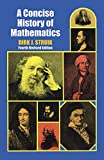 Dirk J. Struik: A Concise History of Mathematics: Fourth Revised Edition (Dover Books on Mathematics)