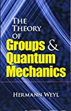 Weyl, H.: Theory of Groups and Quantum Mechanics
