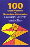 D-Orrie, Heinrich: 100 Great Problems of Elementary Mathematics: Their History and Solution