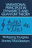 Yourgrau, Wolfgang: Variational Principles in Dynamics and Quantum Theory