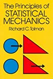 Tolman, Richard C.: The Principles of Statistical Mechanics