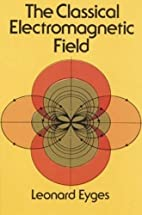 The Classical Electromagnetic Field by…