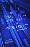 Mosteller, Frederick: Fifty Challenging Problems in Probability With Solutions