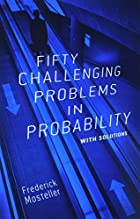 Fifty Challenging Problems in Probability…