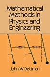 Dettman, John W.: Mathematical Methods in Physics and Engineering