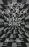Knopp, Konrad: Theory and Application of Infinite Series
