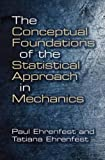 Ehrenfest, Paul: The Conceptual Foundations of the Statistical Approach in Mechanics