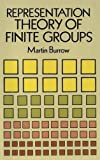 Martin Burrow: Representation Theory of Finite Groups (Dover Books on Mathematics)