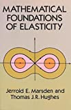 Jerrold E. Marsden: Mathematical Foundations of Elasticity (Dover Civil and Mechanical Engineering)