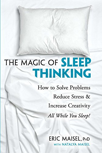 the-magic-of-sleep-thinking-how-to-solve-problems-reduce-stress-and-increase-creativity-while-you-sleep