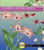 Flowers: Second Series by Alan Weller