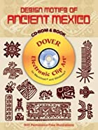 Design Motifs of Ancient Mexico CD-ROM and…