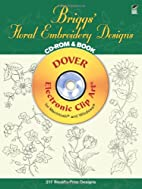 Briggs' Floral Embroidery Designs CD-ROM and…