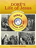 Gustave Dore: Dore's Life of Jesus CD-ROM and Book (Dover Electronic Clip Art)