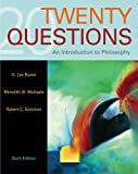 Solomon, Robert C.: Twenty Questions: An Introduction to Philosophy