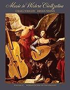 Music in Western Civilization, Volume C:…