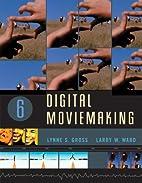 Digital Moviemaking (Wadsworth Series in…