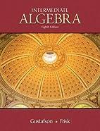 Intermediate Algebra by R. David Gustafson