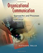 Organizational Communication: Approaches and…