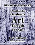 LG Williams: Drawing Upon Art for Gardner's Art Through the Ages: A Concise Global History, 2nd
