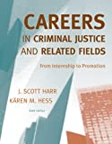 Harr, J. Scott: Bundle: Careers in Criminal Justice: From Internship to Promotion, 6th + Careers in Criminal Justice Printed Access Card