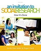 An Invitation to Social Research: How It's…