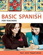 Spanish for teachers by Ana C. Jarvis