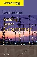 Building Better Grammar by Gina Hogan