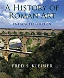 Kleiner, Fred S.: A History of Roman Art, Enhanced Edition